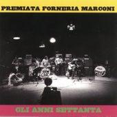 Play & Download Gli Anni '70 by Premiata Forneria Marconi | Napster