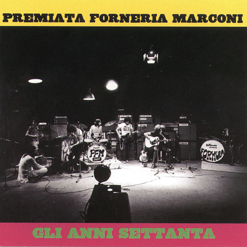 Play & Download Gli Anni '70 by Premiata Forneria Marconi | Napster