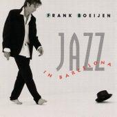 Play & Download Jazz In Barcelona by Frank Boeijen | Napster