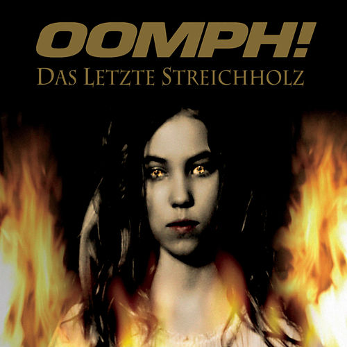Play & Download Das Letzte Streichholz by Oomph | Napster