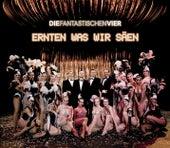 Play & Download Ernten was wir säen by Die Fantastischen Vier | Napster