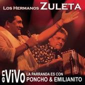 La Parranda es con Poncho & Emilianito by Los Hermanos Zuleta