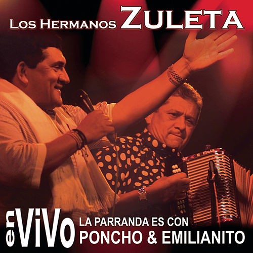 Play & Download La Parranda es con Poncho & Emilianito by Los Hermanos Zuleta | Napster