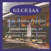 Glorias de la Música Popular, Vol. 17 by Various Artists