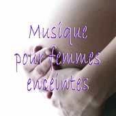 Play & Download Musique pour femmes enceintes by Various Artists | Napster