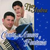 Canto...Amore E Fantasia by Andrea