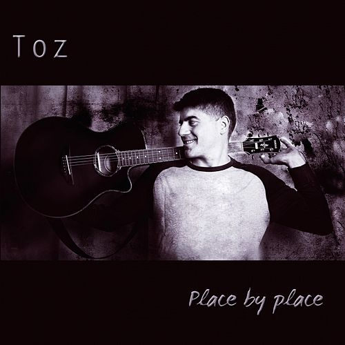 Play & Download Place By Place by Toz | Napster