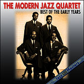 Play & Download Best Of The Early Years by Modern Jazz Quartet | Napster