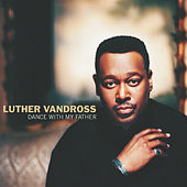 Dance With My Father by Luther Vandross