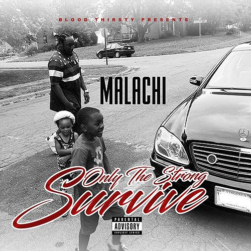 Only the Strong Survive by Malachi