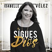 Tú Sigues Siendo Dios by Idabelle Vélez