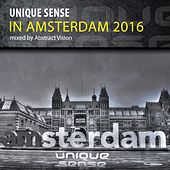 Unique Sense in Amsterdam 2016 (mixed by Abstract Vision) - EP by Various Artists