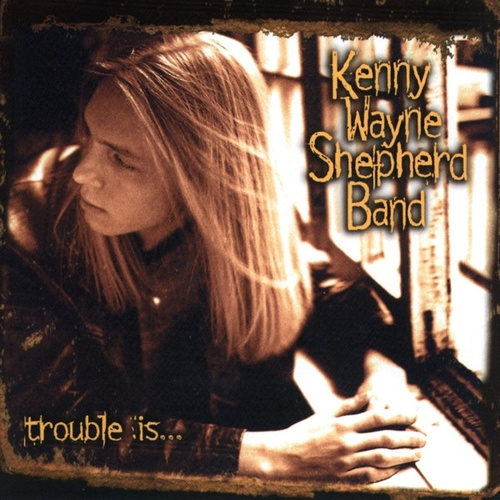 Play & Download Trouble Is by Kenny Wayne Shepherd | Napster