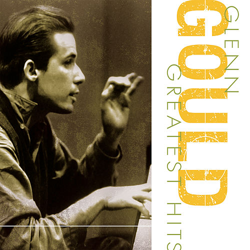 Play & Download Greatest Hits by Glenn Gould | Napster