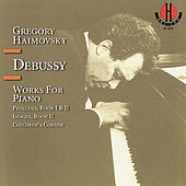 Debussy: Works for Piano by Gregory Haimovsky
