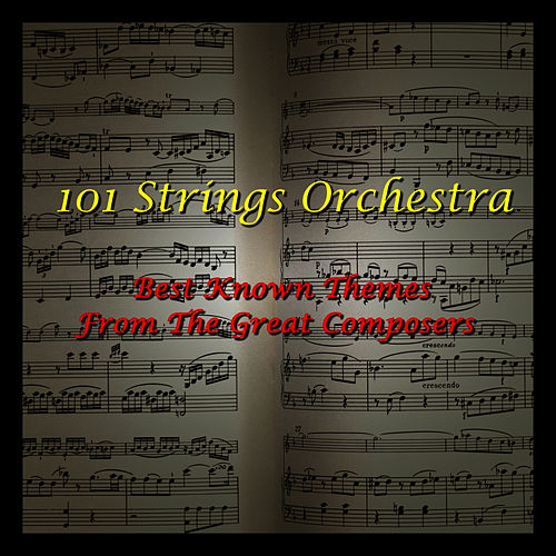 Play & Download Best Known Themes From The Great Composers by 101 Strings Orchestra | Napster