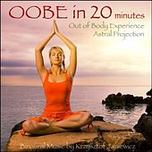 Play & Download Astral Projection (Out of Body Experience) In 20 Minutes by Binaural | Napster