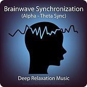 Brainwave Synchronization (Alpha - Theta Sync) & Deep Relaxation Music by Binaural