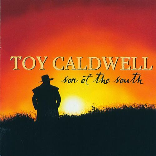 Play & Download Son Of The South by Toy Caldwell | Napster
