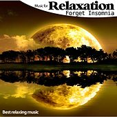 Play & Download Music for Relaxation Forget Insomnia by Best Relaxing Music | Napster
