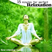 Play & Download 15 Minutes for Perfect Relaxation by Best Relaxing Music | Napster
