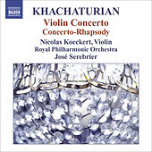 Play & Download KHACHATURIAN, A.: Violin Concerto / Concerto-Rhapsody for Violin and Orchestra (Koeckert, Royal Philharmonic, Serebrier) by Aram Ilyich Khachaturian | Napster