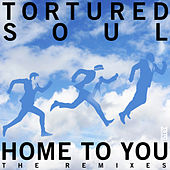 Home To You, The Remixes by Tortured Soul
