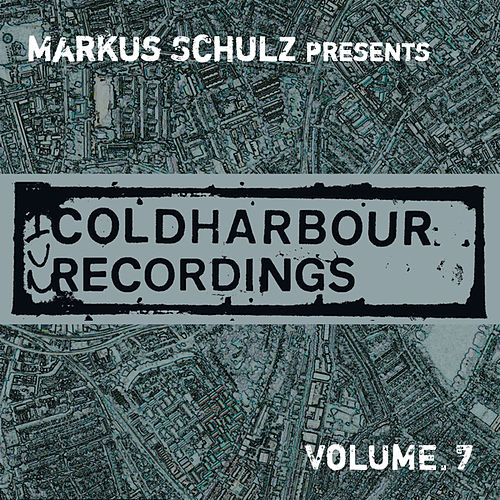 Play & Download Markus Schulz Presents Coldharbour Recordings, Vol. 7 by Various Artists | Napster