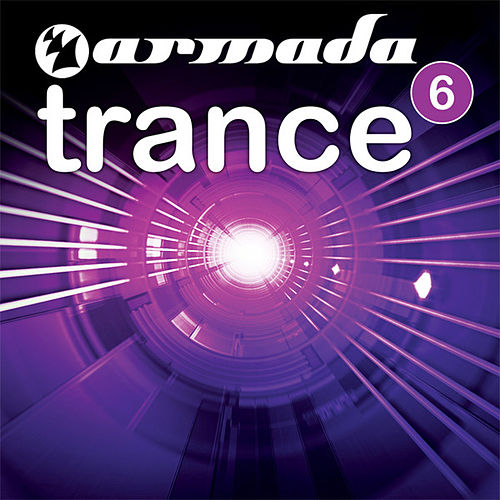 Play & Download Armada Trance, Vol. 6 by Various Artists | Napster