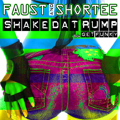 Play & Download Shake Dat Rump / Get Funky by Faust   Napster
