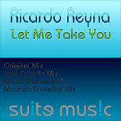 Play & Download Let Me Take You by Ricardo Reyna | Napster