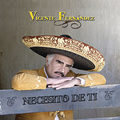 Play & Download Necesito De Ti by Vicente Fernández | Napster