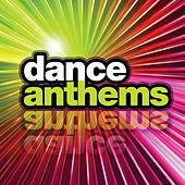 Play & Download Dance Anthems by Various Artists | Napster