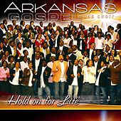 Play & Download Hold On For Life by Arkansas Gospel Mass Choir | Napster