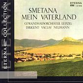 Play & Download Bedrich Smetana: Mein Vaterland/Ma Vlast by Gewandhausorchester Leipzig | Napster