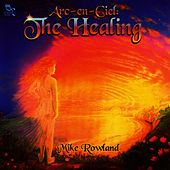 Arc-En-Ciel: The Healing by Mike Rowland