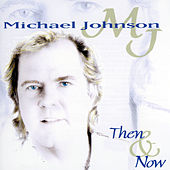 Then & Now by Michael Johnson