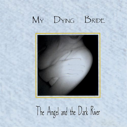 Play & Download The Angel and the Dark River [Bonus Tracks] by My Dying Bride | Napster