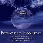 Play & Download Beethoven By Moonlight: a Classical Fantasy On Ludwig Van Beethoven's Moonlight Sonata by Beethoven Consort | Napster