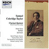 Coleridge-taylor: Clarinet Quintet In A (World Premiere Recording); Ballade For Violin & Piano; Petite Suite by Harold Wright