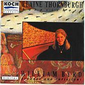 Play & Download William Byrd, Ground and Variations - Elaine Thornburgh, Harpsichord by Elaine Thornburgh | Napster