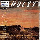 Holst: Brook Green Suite; Lyric Movement; Fugal Concerto; Morris Dance Tunes; St. Paul's Suite by New Zealand Chamber Orchestra