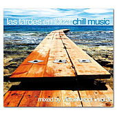 Play & Download Las Tardes en Ibiza Chill Music vol. 3 by Various Artists | Napster