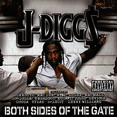 Play & Download Both Sides of the Gate (Original Release) by J-Diggs | Napster