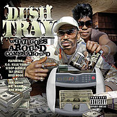 Play & Download What Goes Around Comes Around by Dush Tray | Napster
