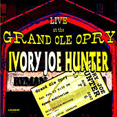 Play & Download Live At The Grand Ole Opry by Ivory Joe Hunter | Napster