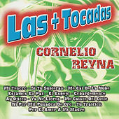 Play & Download Las + Tocadas by Cornelio Reyna | Napster