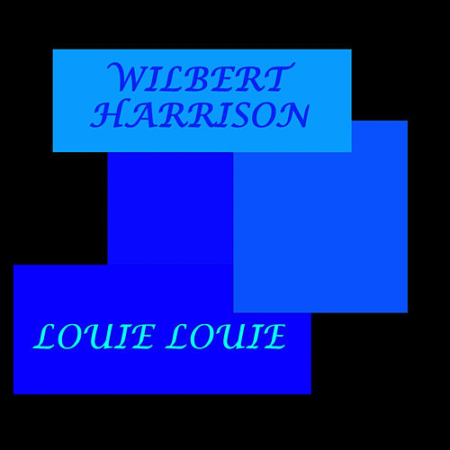 Play & Download Louie Louie by Wilbert  Harrison | Napster
