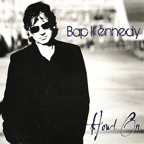 Play & Download Howl On by Bap Kennedy | Napster
