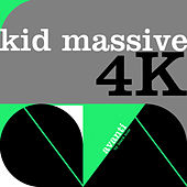Play & Download 4k by Kid Massive | Napster